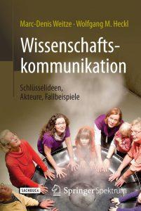 Der neue Weitze-Heckl: Anleitung zur Resonanz zwischen Wissenschaft und Öffentlichkeit (c) Springer